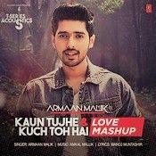 Kaun Tujhe & Kuch Toh Hai Lyrics