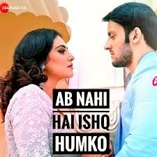 Ab Nahi Hai Ishq Humko Lyrics Priyavrat Singh